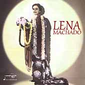 Lena Machado: Hawaiian Song Bird *