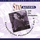 Stan Kenton: The Transcription Performances, Vol. 2