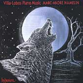 Villa-Lobos: Piano Music / Marc-Andr&eacute; Hamelin