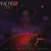 Rachel Z: On the Milky Way Express: A Tribute to the Music of Wayne Shorter