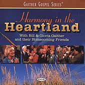 Gloria Gaither/Bill Gaither & The Homecoming Friends/Bill Gaither (Gospel): Harmony in the Heartland