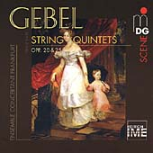 SCENE  Gebel: String Quintets /Ensemble Concertant Frankfurt