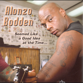 Alonzo Bodden: Seemed Like a Good Idea at the Time