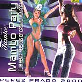 Pérez Prado: Mambo Party: Perez Prado 2000 - Club Remixes