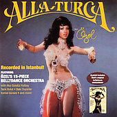 Ozel Turkbas: Bellydance With Ozel Turkbas: Alla-Turca With Ozel [Remaster]