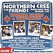 Northern Cree & Friends: Honoring Singers and Songmakers, Vol. 3