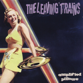 The Leaving Trains: Amplified Pillows