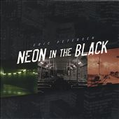 Eric Petersen: Neon in the Black