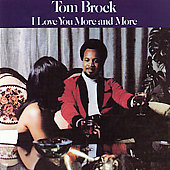 Tom Brock: I Love You More and More