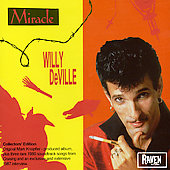 Mink DeVille/Willy DeVille: Miracle (+ Bonus Tracks & Interview)