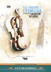 The Violins of Cremona - A tour with Salvatore Accardo. The Stradivari Museum; Bissolotti & Sons et al. [DVD]