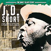 J.D. Short: The Sonet Blues Story *