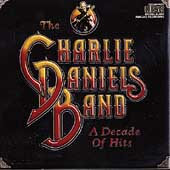 The Charlie Daniels Band: A Decade of Hits [Remaster]