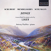 Schubert, Mendelssohn, Schumann: Songs transcribed by Liszt