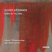 Messiaen: &Eacute;clairs sur l'au-del&agrave;... / Metzmacher, Vienna PO