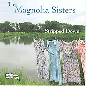 Magnolia Sisters: Stripped Down *