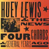 Huey Lewis & the News: Four Chords & Several Years Ago