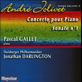 André Jolivet: Concerto for Piano; Sonata No. 1 / Pascal Gallet, Duisburger PO