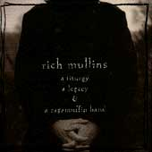 Rich Mullins: A Liturgy, A Legacy & A Ragamuffin Band