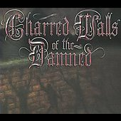 Charred Walls of the Damned: Charred Walls of the Damned [Digipak]