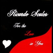 Ricardo Scales: For the Love In You