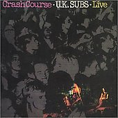 U.K. Subs: Crash Course: Live