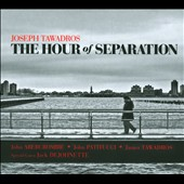 Joseph Tawadros: The Hour of Separation [Digipak]