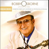 Bobby Osborne/The Rocky Top X-Press: Memories: Celebrating Bobby's 60th Anniversary As A Professional Entertainer