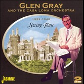 Glen Gray: Swing Tonic: 1939-1946 *