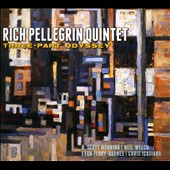 Rich Pellegrin/Rich Pellegrin Quintet: Three-Part Odyssey