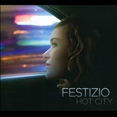 Festizio: Hot City [Digipak]