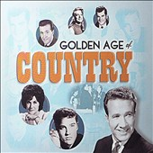 Various Artists: The Golden Age of Country [Time-Life] [Box]