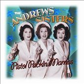 The Andrews Sisters: Pistol Packin' Mamas