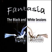 Tony Costello: Fantasia: the Black and White Sessions