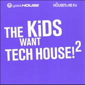 Various Artists: The  Kids Want Tech House, Vol. 2
