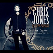 Chris Jones & The Night Drivers (Guitar): Lost Souls & Free Spirits: The Rebel Collection Old & New [Digipak] *