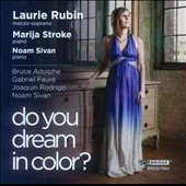 Do You Dream in Color? / Laurie Rubin, mezzo; Marija Stroke, piano
