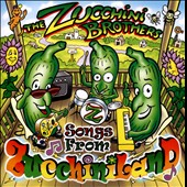 The Zucchini Brothers: Songs From Zucchiniland