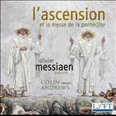 Messiaen: The Ascension and the Mass of Pentecost / Colin Andrews, organ