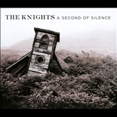 A Second of Silence / The Knights