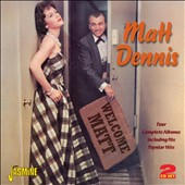 Matt Dennis: Welcome Matt: Four Complete Albums