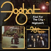 Foghat: Fool for the City/Night Shift