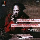 Carlo Tessarini: Twelve Violin Concertos, Op. 1 (complete) / Marco Pedrona, violin; Ensemble Guidantus