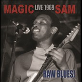 Magic Sam: Live 1969: Raw Blues *