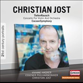 Christian Jost: Cocoon Symphony; Violin Concerto,