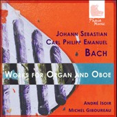 J.S. Bach & C.P.E. Bach: Works for Organ & Oboe / Andr&eacute; Isoir, organ; Michel Giboureau, oboe