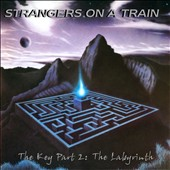 Strangers on a Train: The Key, Pt. 2: The Labyrinth [Digipak]
