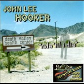 John Lee Hooker: Ride 'Til I Die