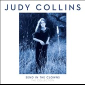 Judy Collins: Send in the Clowns: The Collection