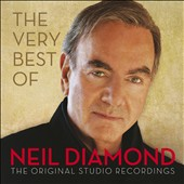 Neil Diamond: The Very Best of Neil Diamond [Deluxe Edition]